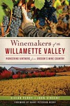 Winemakers of the Williamette Valley